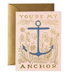 Rifle Paper Co. My Anchor card designed by Anna Bond, now at Northlight Valentine Day Cards, Valentines, Rifle Paper Company, Greeting Card Shops, Gold Envelopes, Printable Thank You Cards, Foil Stamping, Pretty Cards, Papers Co