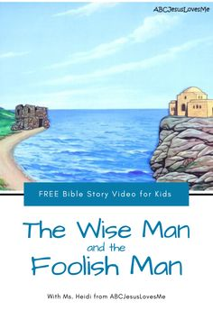 Enjoy an interactive Bible story by video and FREE activities for your preschool and elementary-aged child. Your child will enjoy a Bible story, song, and memory verse time with Ms. Heidi. ABCJesusLovesMe.com/ideas/wise-man-and-foolish-man  #preschoolBible #ABCJesusLovesMe #BibletimewithMsHeidi #Wisemanfoolishman #parable