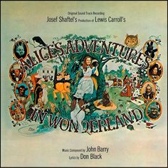 """Alice's Adventures In Wonderland"" (1972, Warner Brothers).  Music from the British movie soundtrack."