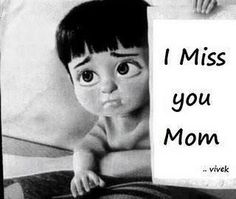 I miss my Mom every day....