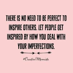 There is no need to be perfect to inspire others. Let people get inspired by how you deal with your imperfections. Boss Lady Quotes, Babe Quotes, Up Quotes, Woman Quotes, Quotes To Live By, Positive Quotes, Motivational Quotes, Inspirational Quotes, Qoutes