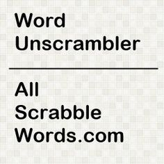 Unscramble words for anagram word games like Scrabble, Anagrammer, Jumble Words, Text Twist, and Words with Friends. Find all the words you can make with the letters you have.