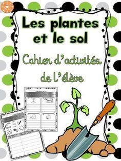 Les plantes et le sol - cahier d'activités de l'élève. 12 feuilles d'activités de lecture et d'écriture qui sont liées aux sciences.