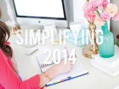 Simplifying life in 2014. Steps to making what matters happen.