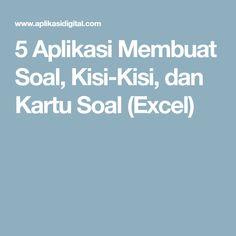 5 Aplikasi Membuat Soal, Kisi-Kisi, dan Kartu Soal (Excel)