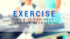 Exercise can be very beneficial for someone who is recovering from an addiction. There are several reasons people who are recovering from an addiction can benefit from exercising. Below is a list of reasons that recovering addicts will be able to benefit by exercising: Exercise Can Alleviate Stress Stress is...