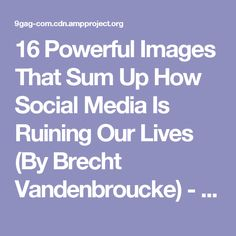 LA CHAIR SARTICULE Blanquet Brecht Vandenbroucke Pinterest - 16 powerful images that sum up how social media is ruining our lives