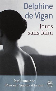 Jours sans faim de Delphine de Vigan http://www.amazon.fr/dp/2290013382/ref=cm_sw_r_pi_dp_Jya1ub1ZJQ1B6