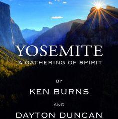 Yosemite: A Gathering of Spirit by Ken Burns Celebrating Yosemite's Anniversary Ken Burns, Documentaries, Anniversary, Spirit, Adventure, Celebrities, Celebs, Adventure Movies, Adventure Books