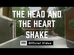 """▶ The Head and the Heart - Shake [OFFICIAL MUSIC VIDEO] - YouTube -- """"Even if it was a mistake / I can't forget your face"""""""
