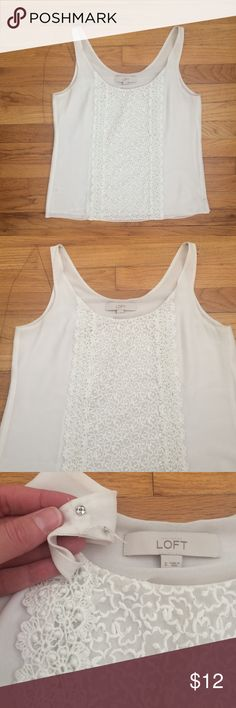 LOFT Floral Embroidered Tank Beautifully lacy embroidered detailing on this off-white polyester tank. Light and airy with full lining and bra strap snaps. EUC. LOFT Tops Blouses
