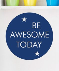Take a look at this Blue 'Be Awesome Today' Wall Quotes Decal on zulily today! Boy Quotes, Sign Quotes, Wall Quotes, Shopping Quotes, The Words, You Are Awesome, Words Of Encouragement, Picture Quotes, Favorite Quotes