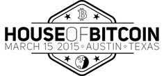 The House of Bitcoin - SXSW 2015 ® Merchant Street Limited Sunday, March 15, 2015 at 10:00 PM - Monday, March 16, 2015 at 2:00 AM (CDT) Austin, TX