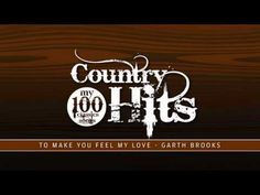 My 100 Country Hits® - To Make You Feel My Love - YouTube