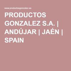 PRODUCTOS GONZALEZ S.A. | ANDÚJAR | JAÉN | SPAIN