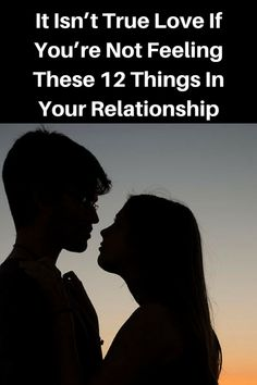 It Isn't True Love If You're Not Feeling These 12 Things In Your Relationship