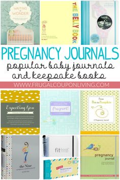 Popular Pregnancy Journals plus Third Trimester Tips and Keepsake Books and Must-Haves for a New Baby on Frugal Coupon Living.