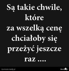 BESTY.pl - Są takie chwile... Mood Quotes, Poetry Quotes, Daily Quotes, True Quotes, Motivational Quotes, Sad Texts, Love Is Comic, Romantic Quotes, Edgy Memes