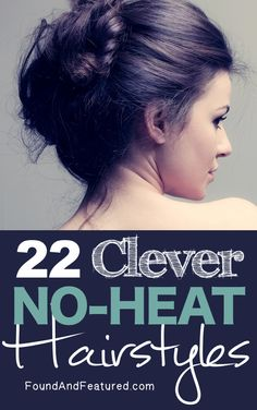 22 Clever no-heat hairstyles to save your hair.