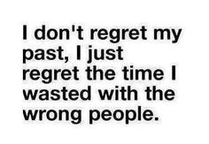 Exactly! Wasted a lot of time with fake friends thinking they were true friends