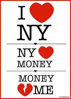 I <3 NY / NY <3 Money