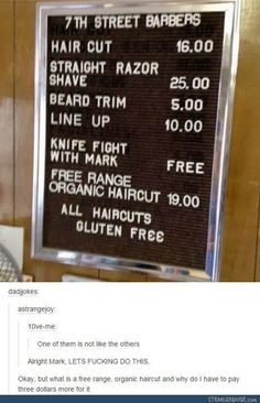 I didn't even see the 'knife fight with mark' I was too busy looking at the 'all haircuts gluten free'