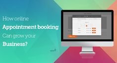 How online appointment booking can grow your business?
