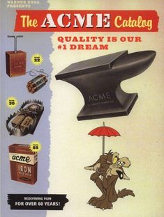 """Published in 2006 by Chronicle Books, The ACME Catalog: Quality is Our #1 Dream is full of 'fine products used by Looney Tunes characters' including 'iron birdseed, anvils, fake holes' and much more. The ACME Catalog is a humorous look at the many gag products used in Looney Tunes cartoons and is authored by Warner Bros. writer Charles Carney."""