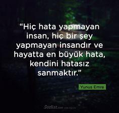 Hiç hata yapmayan insan, hiç bir şey yapmayan insandır…
