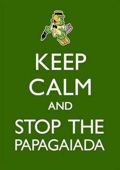 Keep calm and stop the papagaiada    facebook.com/vitrineme