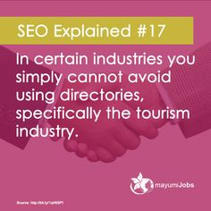 SEO Explained #17 In certain industries you simply cannot avoid using directories, specifically the tourism industry.