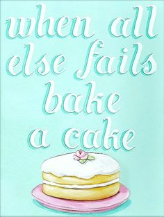 when all else fails bake a cake matted ready to frame print Aqua by Everyday is a Holiday