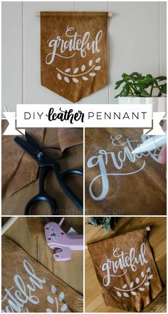 DIY Leather Pennant- grateful. I LOVE this! A nice alternative to a wooden sign and so easy to make!