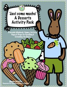 A super fun Spanish minibook & activity pack about desserts! Javi eats too many desserts and gets a tummy ache! Also includes telling time on the hour & extension activities. Mundo de Pepita, Resources for Teaching Spanish to Children