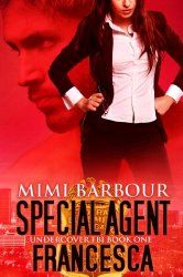Special Agent Francesca (Undercover FBI Book 1) Mimi Barbour ~ Mystery $0.99 Kindle #Books on the Move! http://www.moreforlessonline.com/books.html Sign up to receive today's email of kindle book deals & freebies http://mad.ly/signups/89856/join