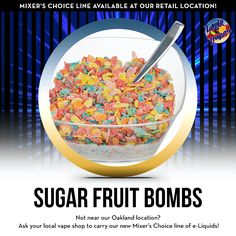 Sugar Fruit Bombs flavor is available at the Tasty Vapor retail location. Call us for more information #tastyvapor #calivapers #vape #vaping #ejuice