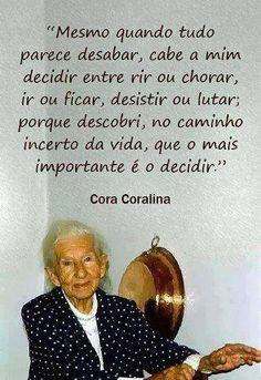 Decisões - Cora Coralina Descubra Lendas da Literatura no E-Book Gratuito em http://mundodelivros.com/e-book-25-escritores-que-mudaram-a-historia-da-literatura/