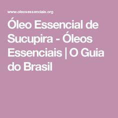 Óleo Essencial de Sucupira - Óleos Essenciais | O Guia do Brasil …
