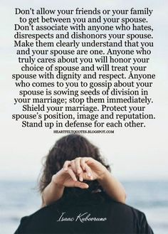 Heartfelt Quotes: Don't allow your friends or your family to get between you and your spouse.