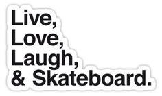 skateboard-saying-live-love-laugh