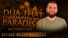 Dua That Guarantees You Paradise! ᴴᴰ ┇ #DuaRevival ┇ by Ustadh Majed Mah...