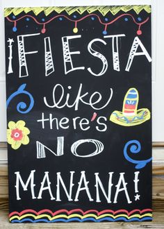 Fiesta Engagement Party >> Finally, a sign that doesn't rhyme! | Fiesta Like There's No Mañana :)