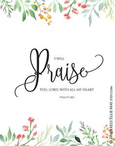 Psalm I Will Praise You Lord Scripture verse printable gift, comes as Pdf and Jpeg files. Have them printed like how you would your photos, from your laptop or desktop, using quality photo paper. Christian Signs, Christian Verses, Christian Decor, Christian Life, Bible Verses Quotes, Bible Scriptures, Scripture Images, Bible Verses For Women, Praise And Worship
