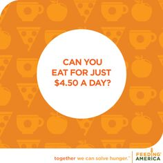 Could you eat for just $4.50 a day?   Today's #HungerAction Month idea: Take the SNAP challenge! Learn what life is like for those struggling to put food on the table, and tell us about your experience. #foodstamps #hunger #poverty