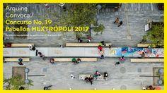 Arquine convoca al Concurso No.19 Pabellón MEXTRÓPOLI 2017, promoviendo la cultura del concurso por medio de un proyecto para generar espacios de dialogo en una competencia nacional e internacional. http://www.podiomx.com/2016/09/concurso-no19-pabellon-mextropoli-2017.html#more