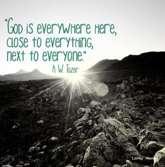 God is everywhere here, close to everything, next to everyone. Beth Moore, Sharing Quotes, Godly Woman, Inspirational Thoughts, Cover Photos, Inspire Me, Art Quotes, Everything, Places To Visit