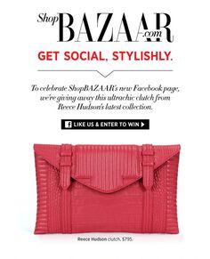 Get social to get chic! Like ShopBAZAAR on Facebook and ENTER TO WIN a new Reece Hudson clutch. http://woobox.com/two778