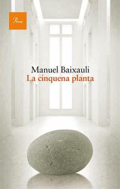 LA CINQUENA PLANTA | BAIXAULI, MANUEL | Llibreria Online de Vilafranca del Penedès - Imperdible!!