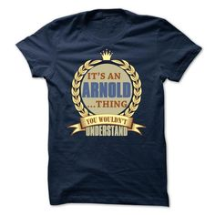 name shirt Its an ARNOLD thing s6 - Limited Edition Check more at https://abctee.net/its-an-arnold-thing-s6-limited-edition/