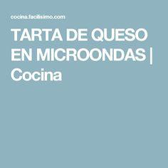 TARTA DE QUESO EN MICROONDAS | Cocina